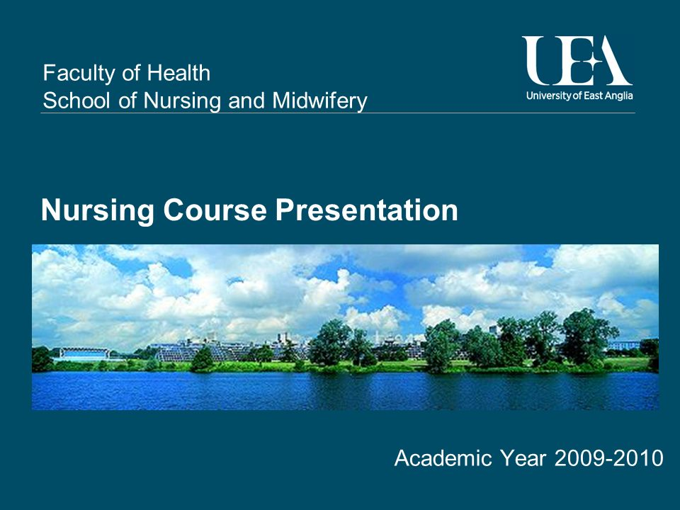 Faculty of Health School of Nursing and Midwifery Nursing Course Presentation Academic Year 2009-2010