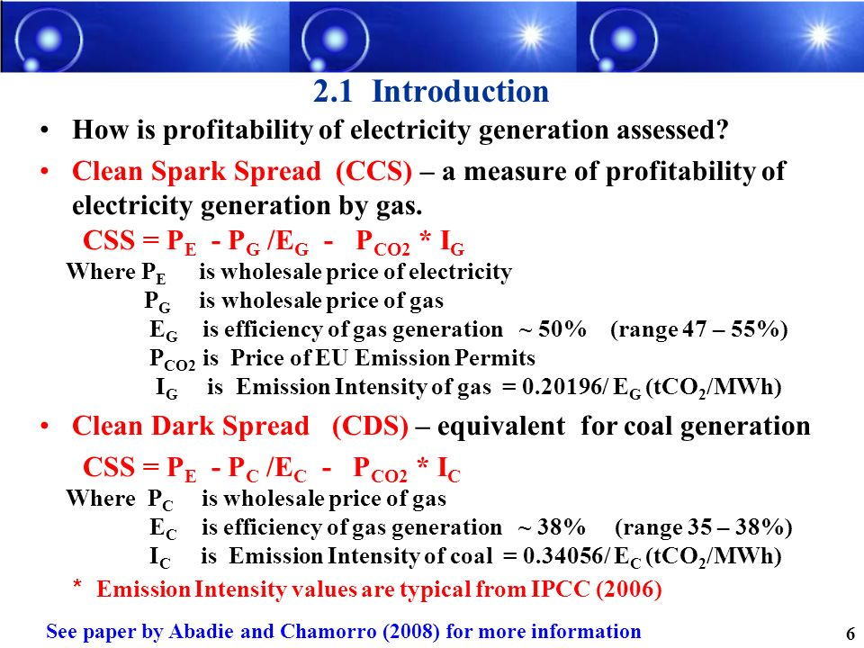 2.1 Introduction How is profitability of electricity generation assessed? Clean Spark Spread (CCS) – a measure of profitability of electricity generat