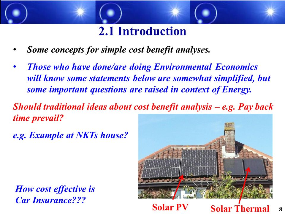 2.1 Introduction Some concepts for simple cost benefit analyses. Those who have done/are doing Environmental Economics will know some statements below