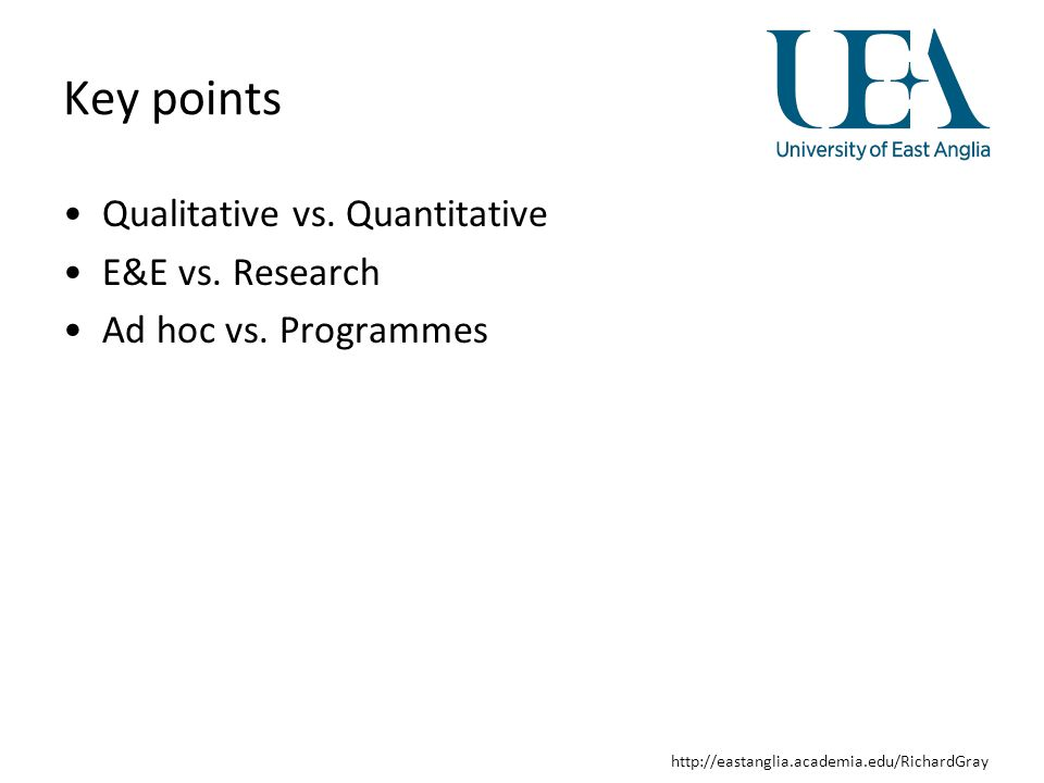 http://eastanglia.academia.edu/RichardGray Key points Qualitative vs.