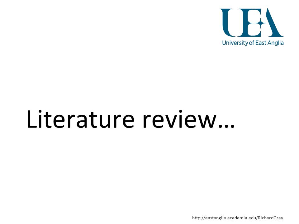 http://eastanglia.academia.edu/RichardGray Literature review…