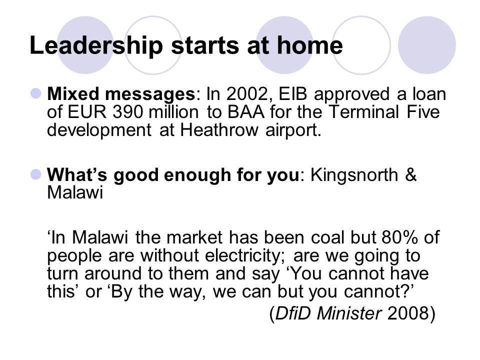 Leadership starts at home Mixed messages: In 2002, EIB approved a loan of EUR 390 million to BAA for the Terminal Five development at Heathrow airport