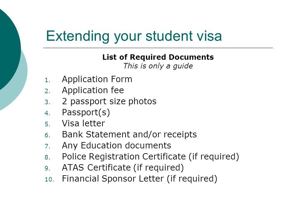 Extending your student visa 1. Application Form 2.