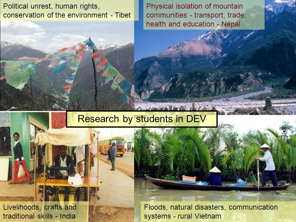Political unrest, human rights, conservation of the environment - Tibet Physical isolation of mountain communities - transport, trade, health and educ