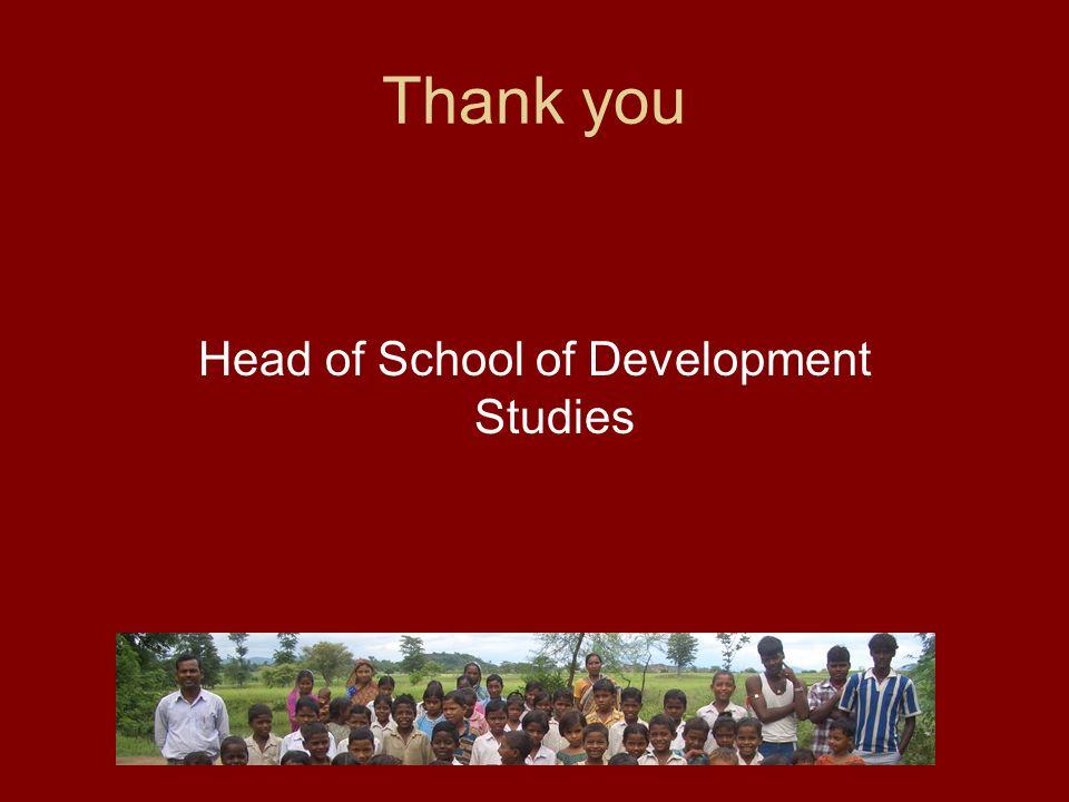 Thank you Head of School of Development Studies