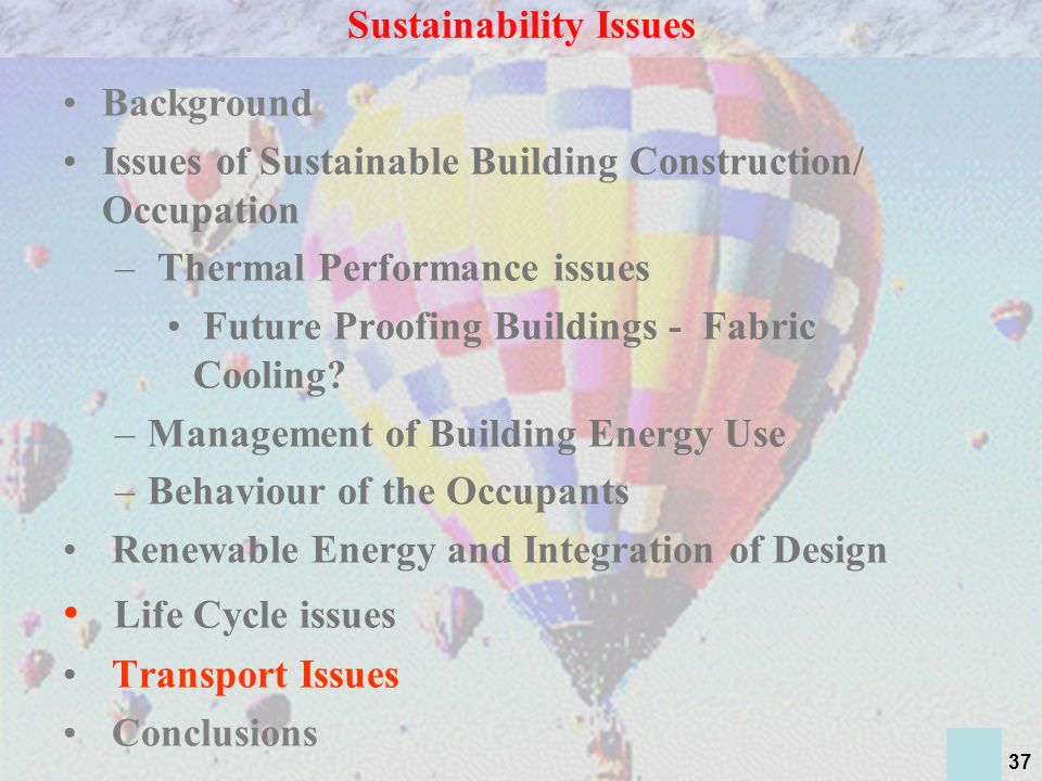 37 Background Issues of Sustainable Building Construction/ Occupation – Thermal Performance issues Future Proofing Buildings - Fabric Cooling.
