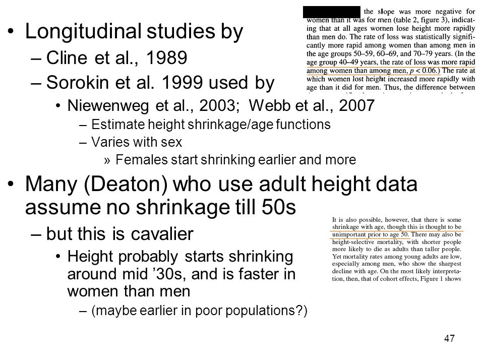 47 Longitudinal studies by –Cline et al., 1989 –Sorokin et al.