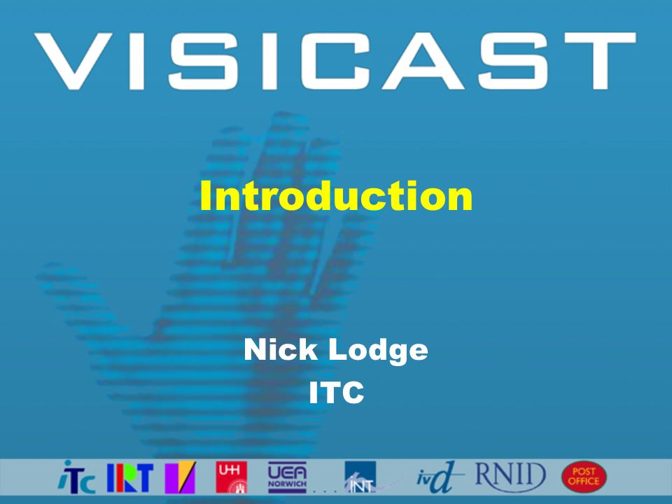 Introduction Nick Lodge ITC