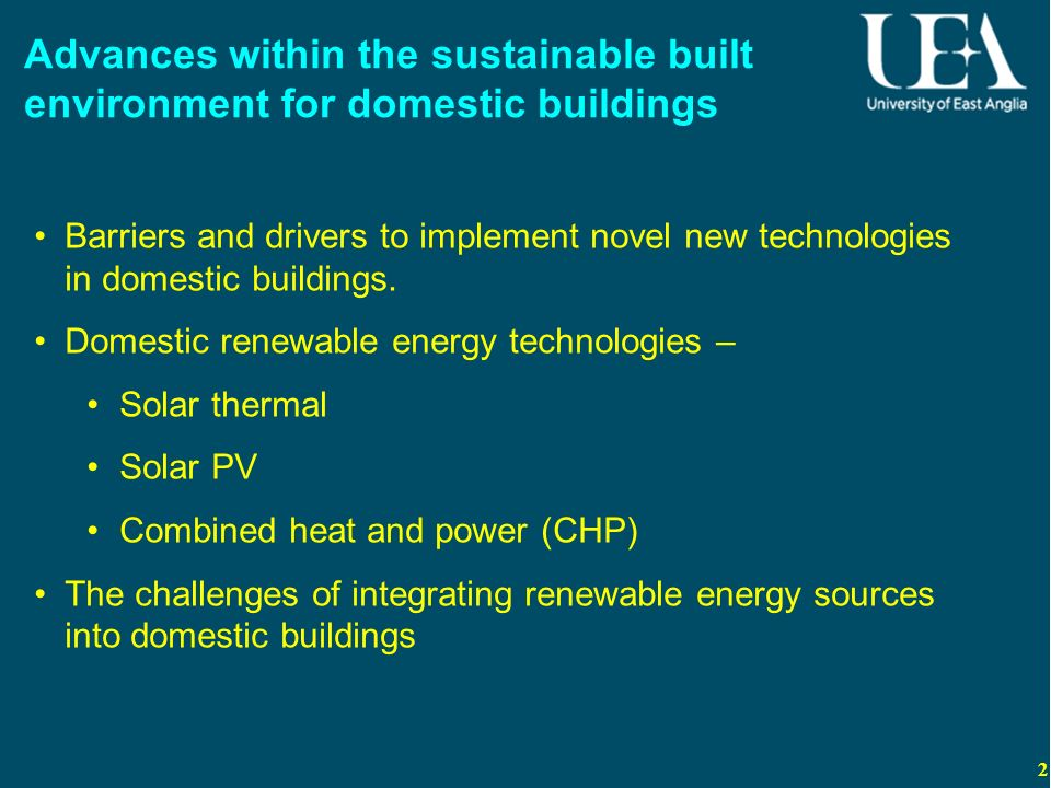 2 Advances within the sustainable built environment for domestic buildings Barriers and drivers to implement novel new technologies in domestic buildi