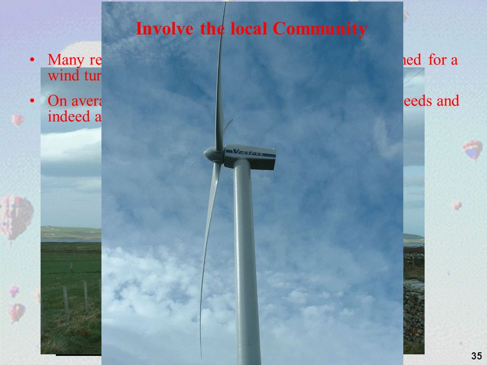 35 Many residents on island of Burray (Orkney) compaigned for a wind turbine.