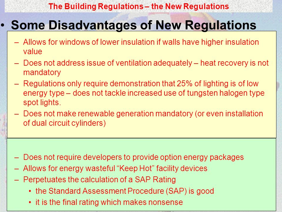 Some Disadvantages of New Regulations –Allows for windows of lower insulation if walls have higher insulation value –Does not address issue of ventila