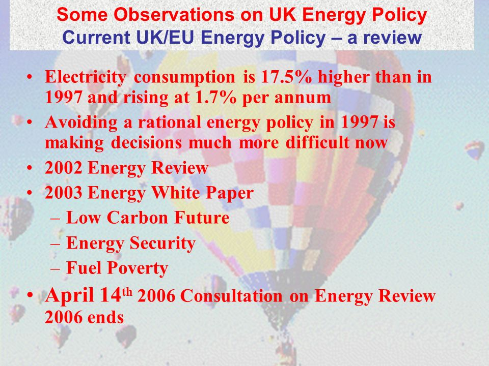 2000 Building Regulations and revised SAP Rating 2001 introduced 1 st April 2002 27 th March 2001: NETA introduced – had drastic effect on renewables and CHP 1 st April 2002: Renewables Obligation started – has potential to promote renewables, but biassed towards wind and large scale.