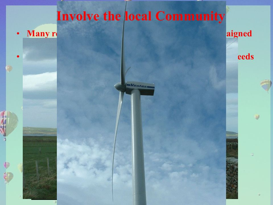Many residents on island of Burray (Orkney) compaigned for a wind turbine.