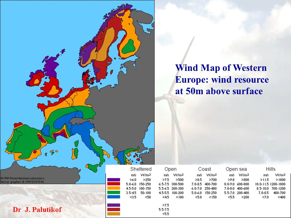 Wind Map of Western Europe: wind resource at 50m above surface Sheltered Open Coast Open sea Hills Dr J.