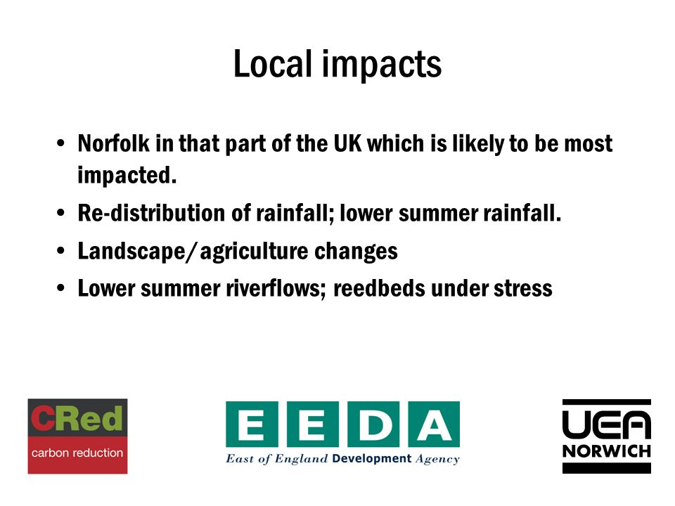 Local impacts Norfolk in that part of the UK which is likely to be most impacted.