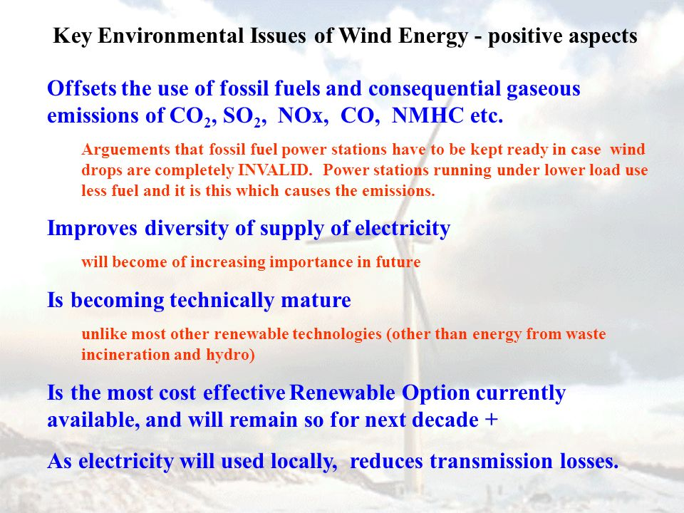 Offsets the use of fossil fuels and consequential gaseous emissions of CO 2, SO 2, NOx, CO, NMHC etc. Arguements that fossil fuel power stations have