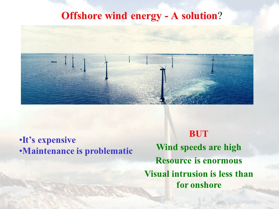 Offshore wind energy - A solution.