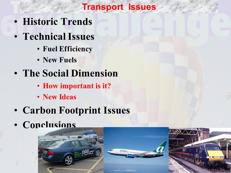 12 Historic Trends Technical Issues Fuel Efficiency New Fuels The Social Dimension How important is it.