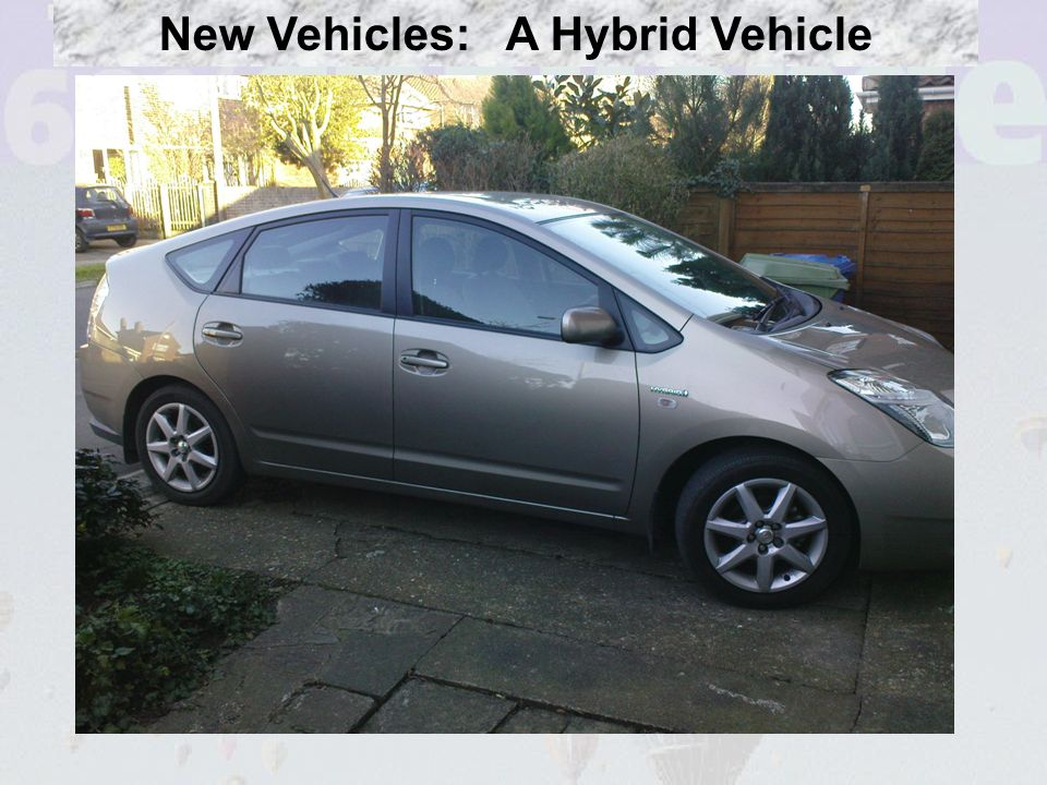 New Vehicles: A Hybrid Vehicle