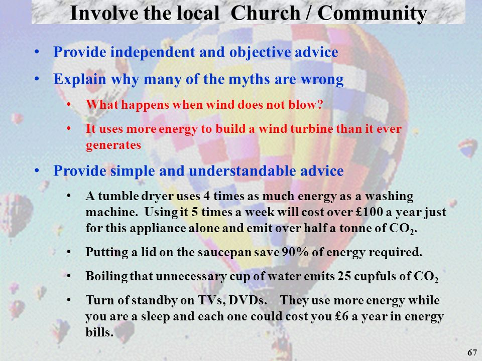 67 Involve the local Church / Community Provide independent and objective advice Explain why many of the myths are wrong What happens when wind does n