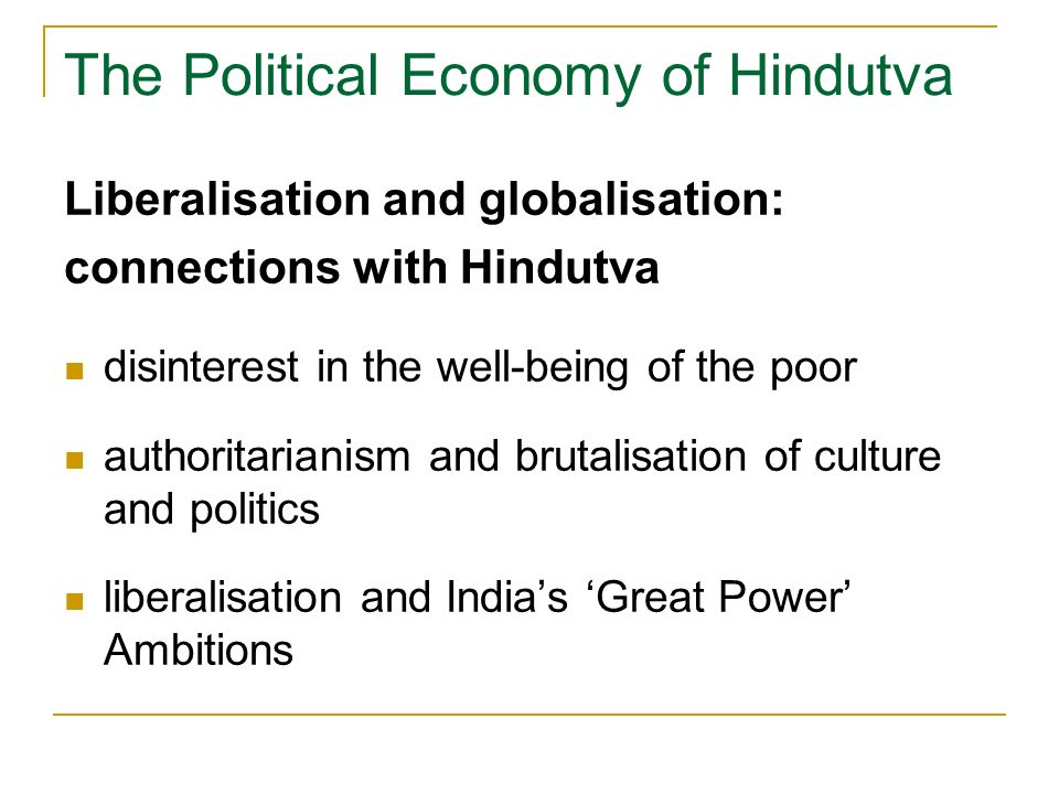The Political Economy of Hindutva Liberalisation and globalisation: connections with Hindutva disinterest in the well-being of the poor authoritariani