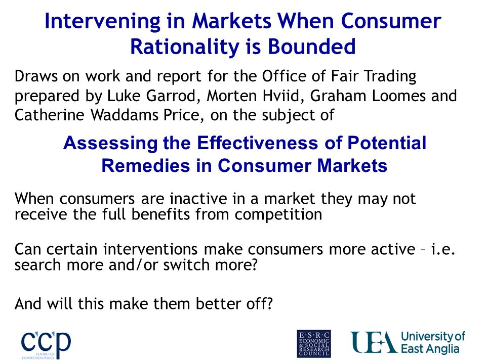 Thanks again to Luke, Morten and Catherine Errors, omissions and idiocies can be corrected in discussion and in this strand of future work at CCP Intervening in Markets When Consumer Rationality is Bounded