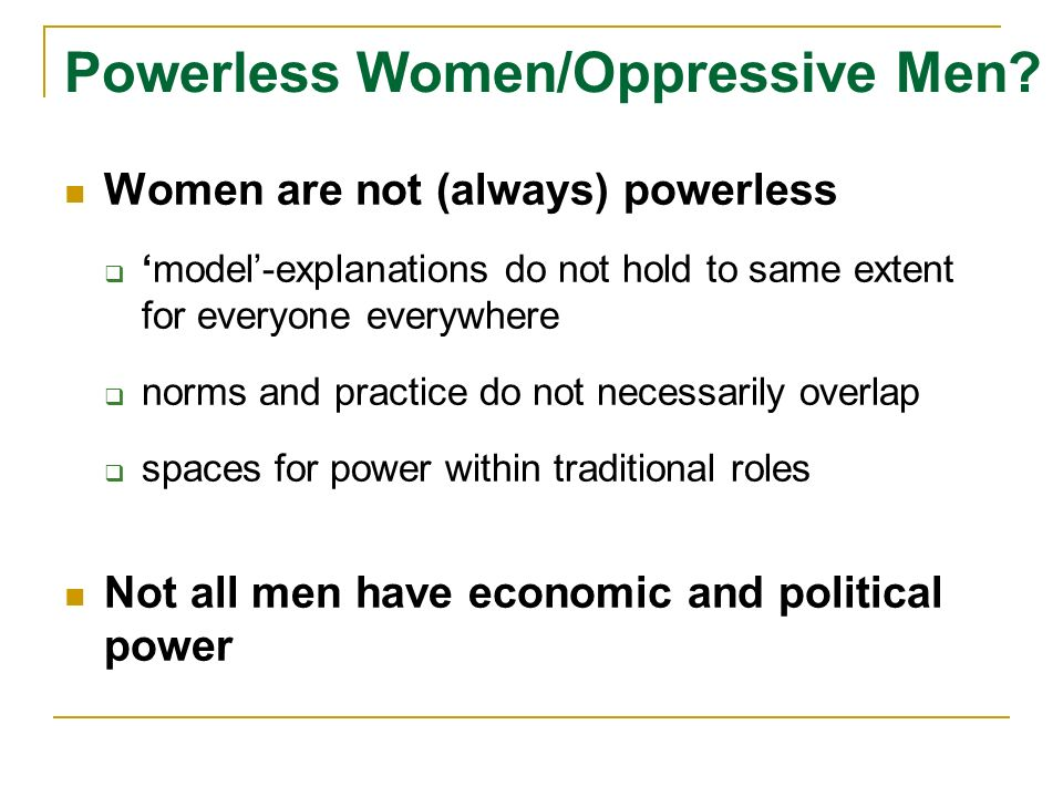 Powerless Women/Oppressive Men.