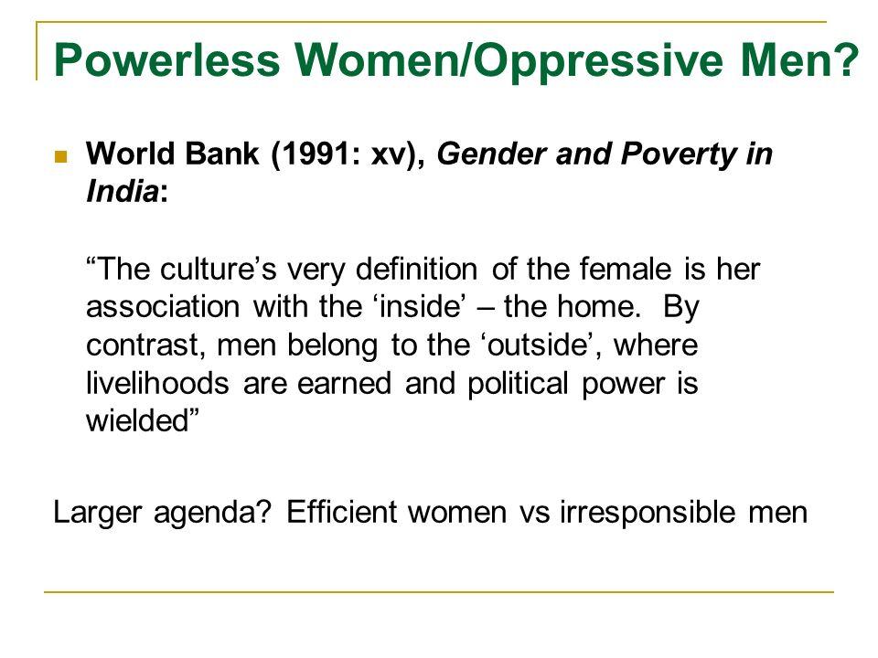 Powerless Women/Oppressive Men.