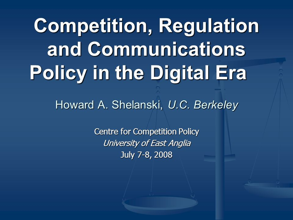 Competition, Regulation and Communications Policy in the Digital Era Howard A.