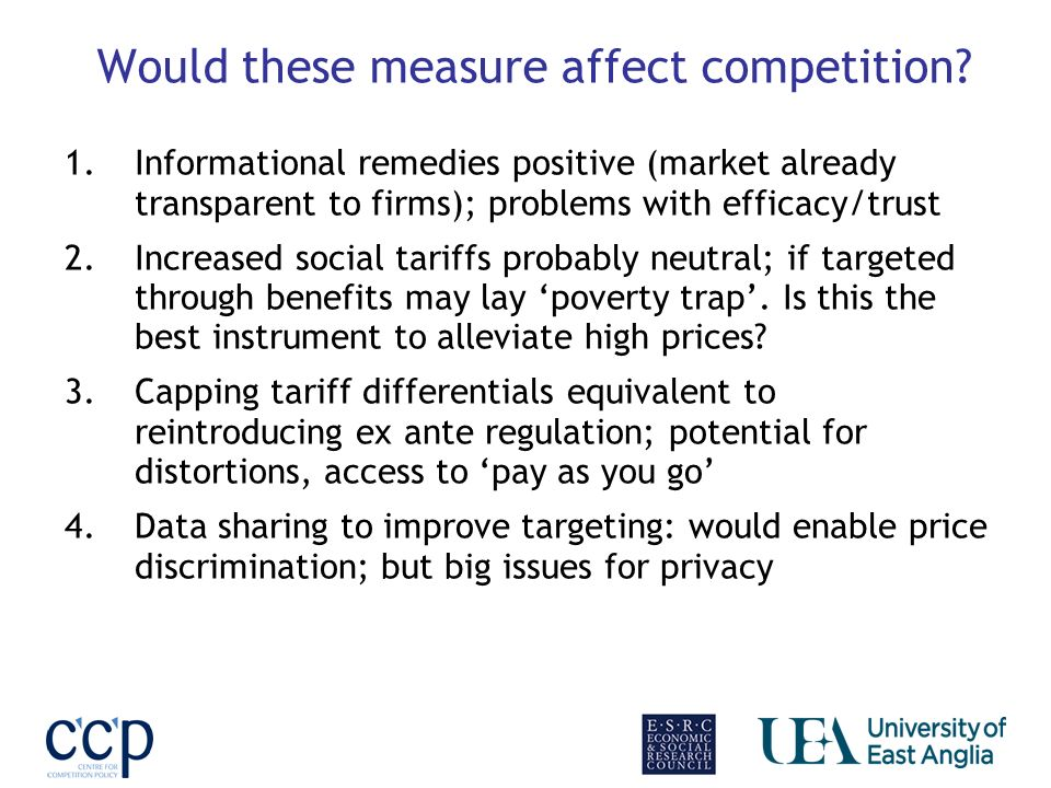 Would these measure affect competition? 1.Informational remedies positive (market already transparent to firms); problems with efficacy/trust 2.Increa