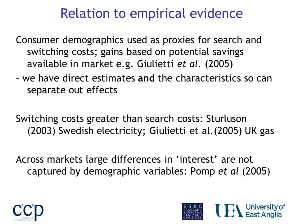 Relation to empirical evidence Consumer demographics used as proxies for search and switching costs; gains based on potential savings available in mar