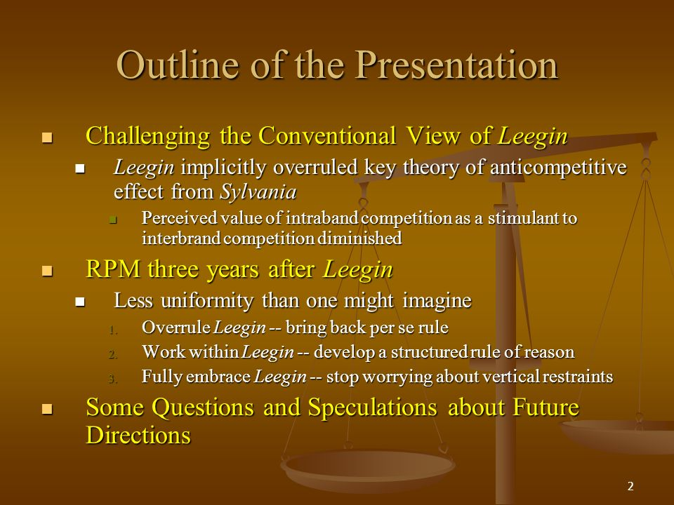 2 Outline of the Presentation Challenging the Conventional View of Leegin Challenging the Conventional View of Leegin Leegin implicitly overruled key theory of anticompetitive effect from Sylvania Leegin implicitly overruled key theory of anticompetitive effect from Sylvania Perceived value of intraband competition as a stimulant to interbrand competition diminished Perceived value of intraband competition as a stimulant to interbrand competition diminished RPM three years after Leegin RPM three years after Leegin Less uniformity than one might imagine Less uniformity than one might imagine 1.