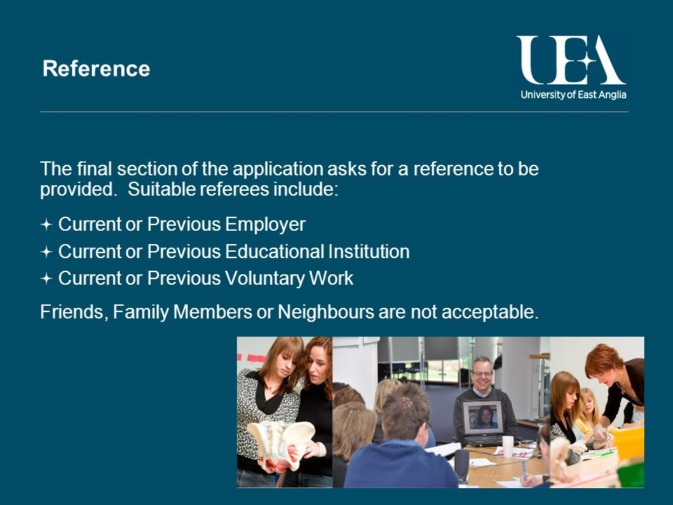 Reference The final section of the application asks for a reference to be provided.