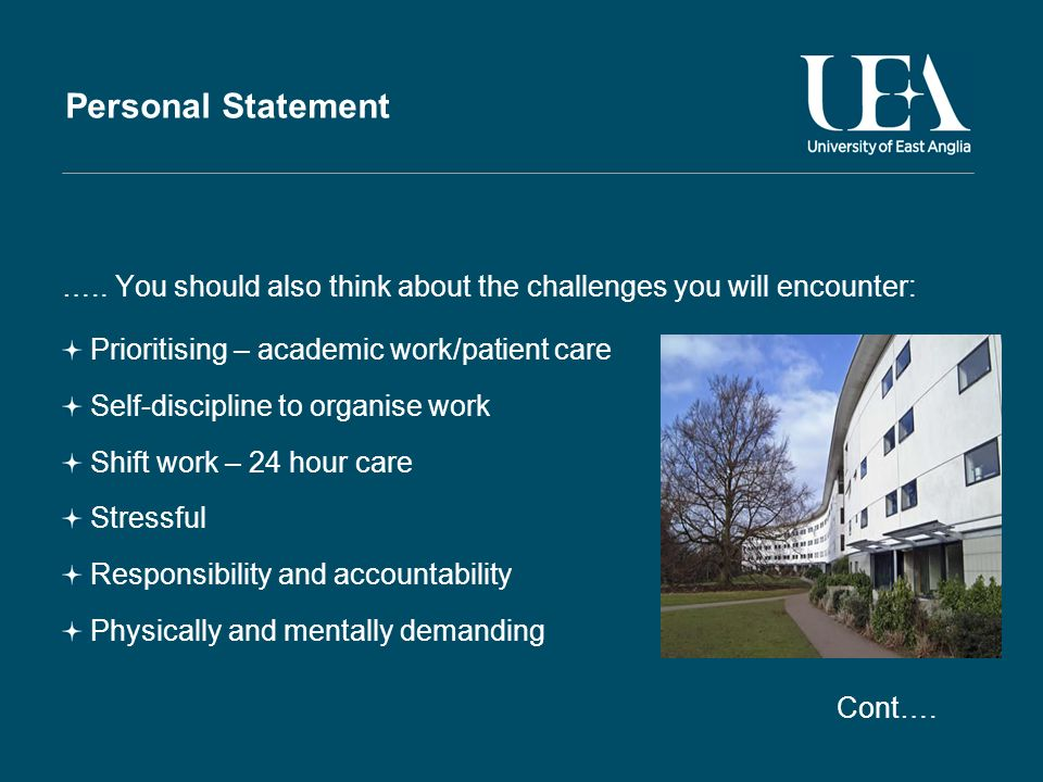 Personal Statement ….. You should also think about the challenges you will encounter: Prioritising – academic work/patient care Self-discipline to org