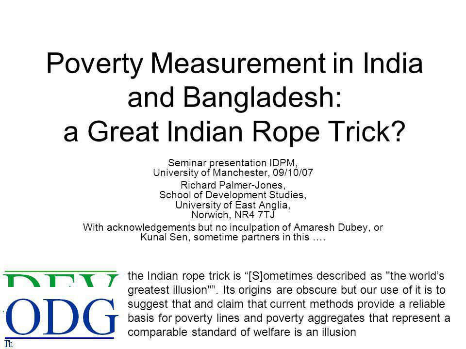 Poverty Measurement in India and Bangladesh: a Great Indian Rope Trick.