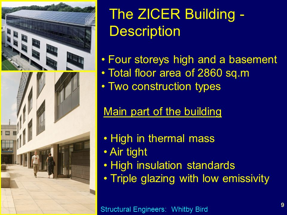 9 The ZICER Building - Description Four storeys high and a basement Total floor area of 2860 sq.m Two construction types Main part of the building Hig