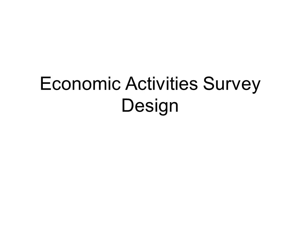 Economic Activities Survey Design