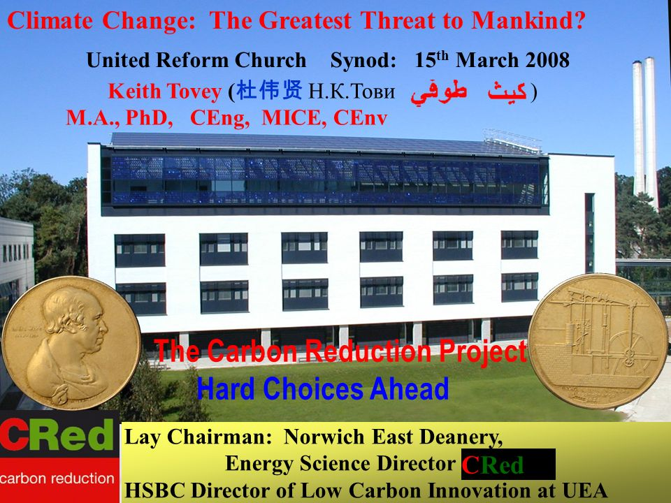 1 The Carbon Reduction Project Hard Choices Ahead Climate Change: The Greatest Threat to Mankind.