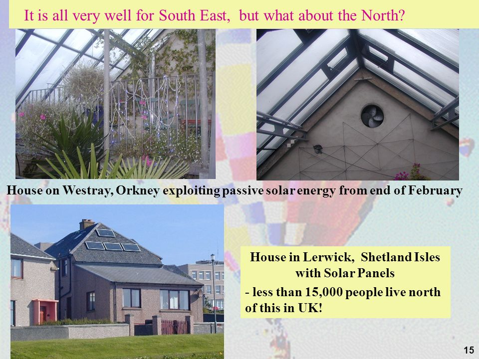 15 House in Lerwick, Shetland Isles with Solar Panels - less than 15,000 people live north of this in UK.
