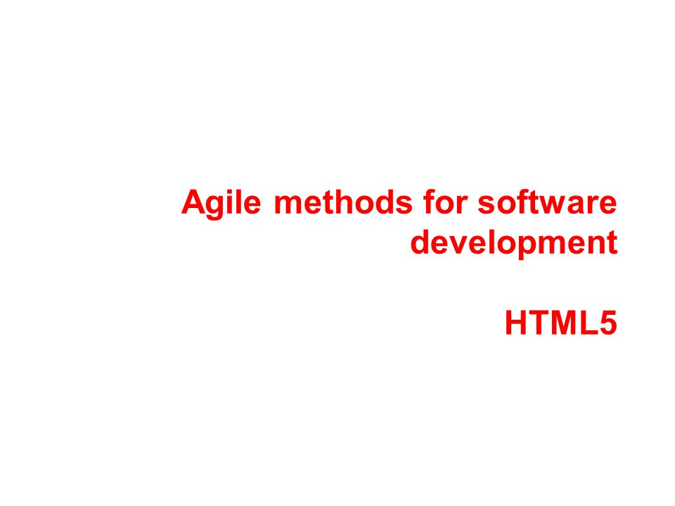 Agile methods for software development HTML5