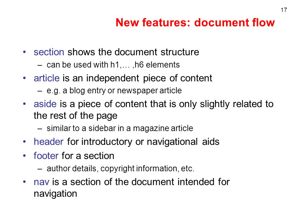 New features: document flow section shows the document structure –can be used with h1,…,h6 elements article is an independent piece of content –e.g.