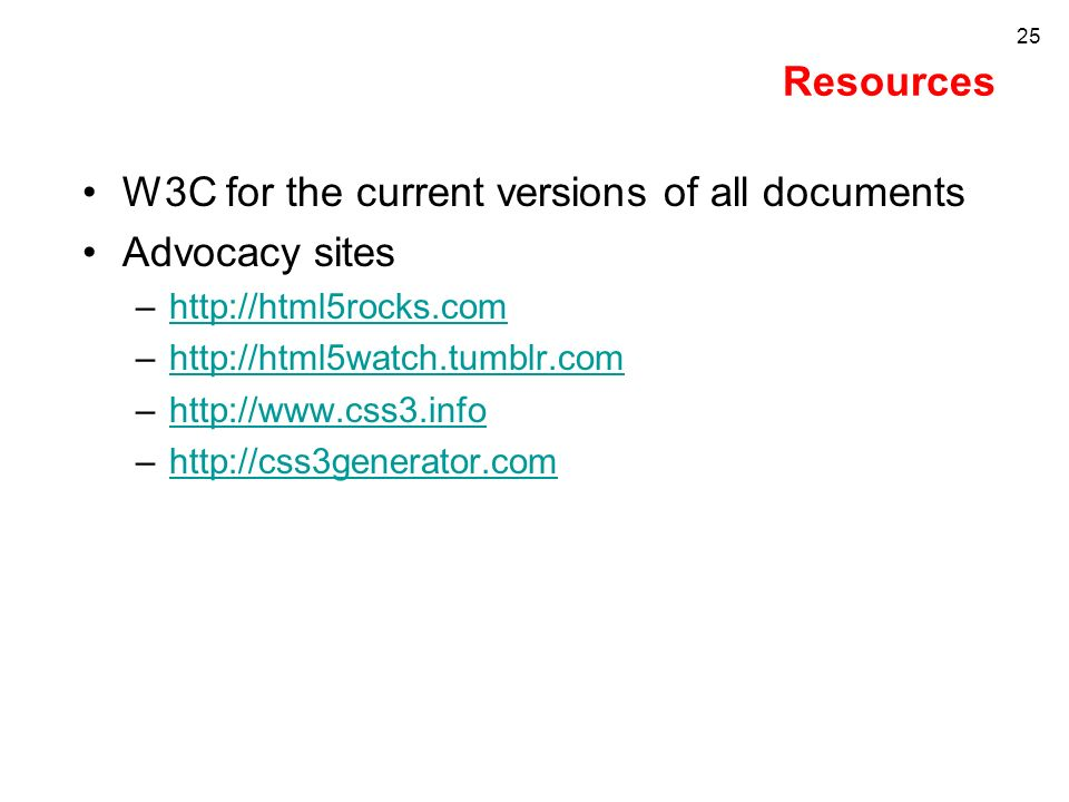 Resources W3C for the current versions of all documents Advocacy sites –  –  –  –  25