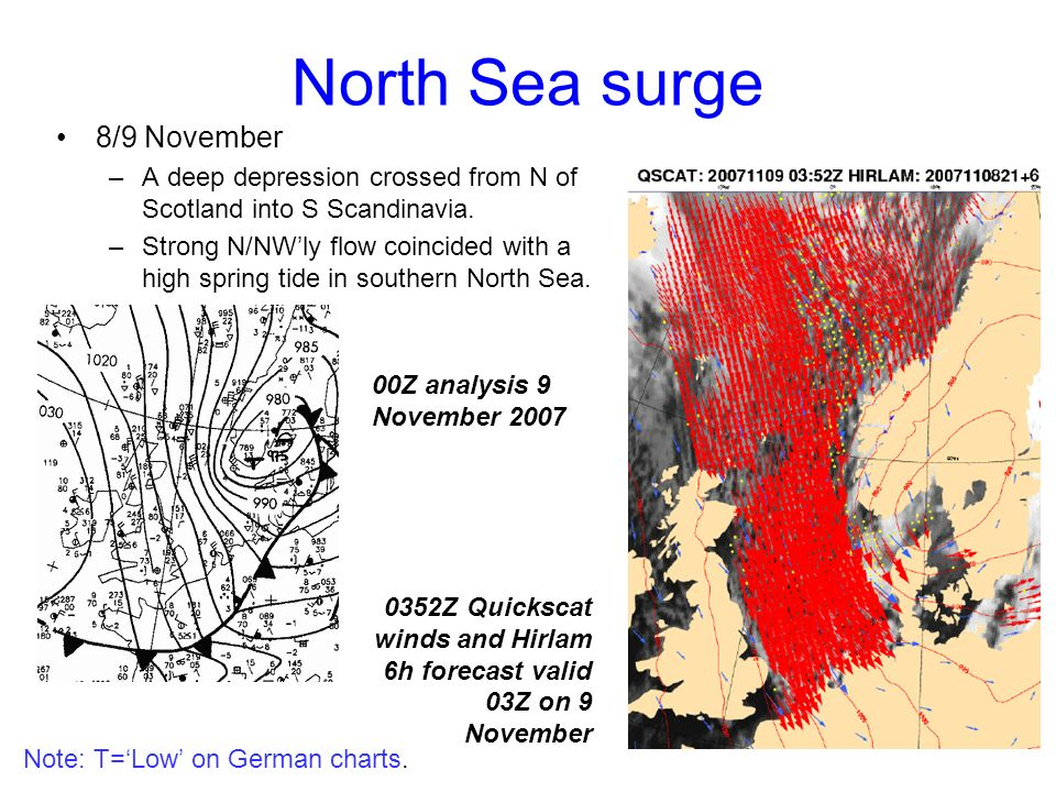 North Sea surge 8/9 November –A deep depression crossed from N of Scotland into S Scandinavia.
