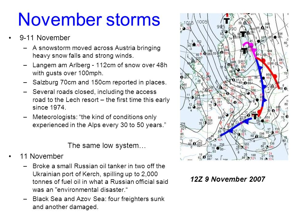 November storms 9-11 November –A snowstorm moved across Austria bringing heavy snow falls and strong winds.