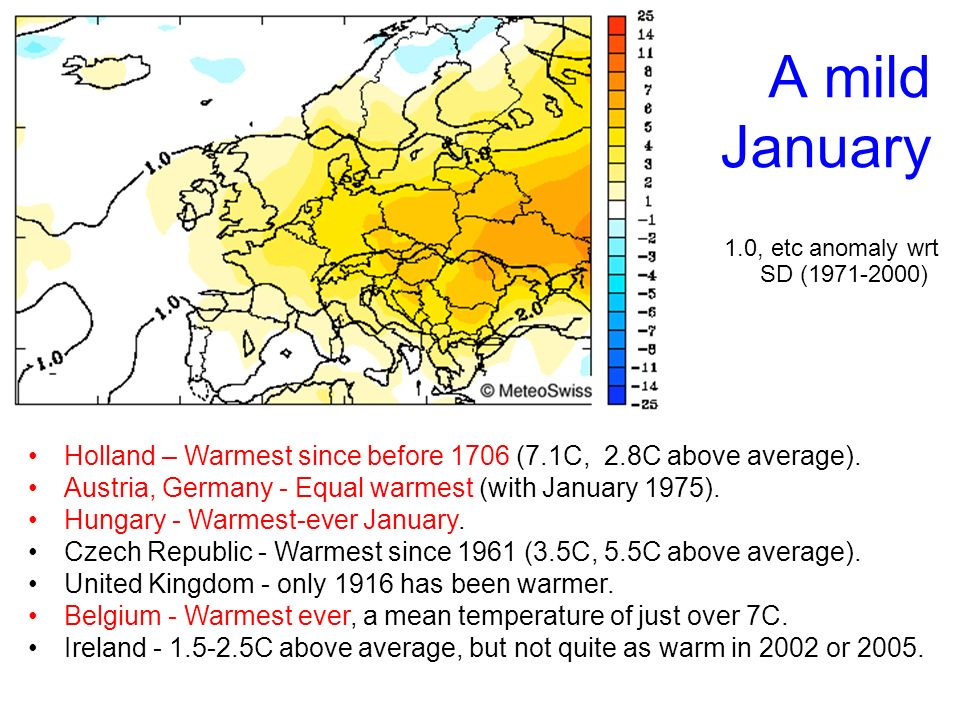 A mild January 1.0, etc anomaly wrt SD ( ) Holland – Warmest since before 1706 (7.1C, 2.8C above average).