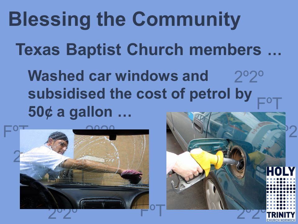 FºT 2º2º FºT 2º2º FºT 2º2º FºT 2º2º FºT Blessing the Community Texas Baptist Church members … Washed car windows and subsidised the cost of petrol by 50¢ a gallon … 2º2º 2º2