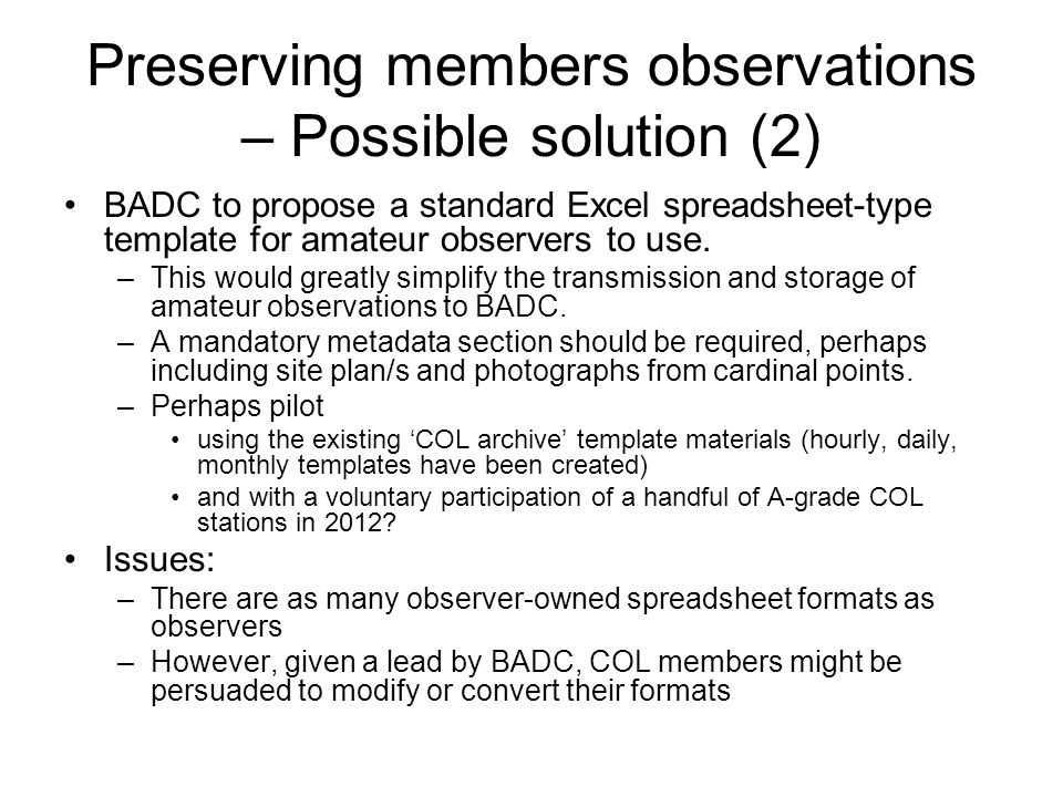 Preserving members observations – Possible solution (2) BADC to propose a standard Excel spreadsheet-type template for amateur observers to use.