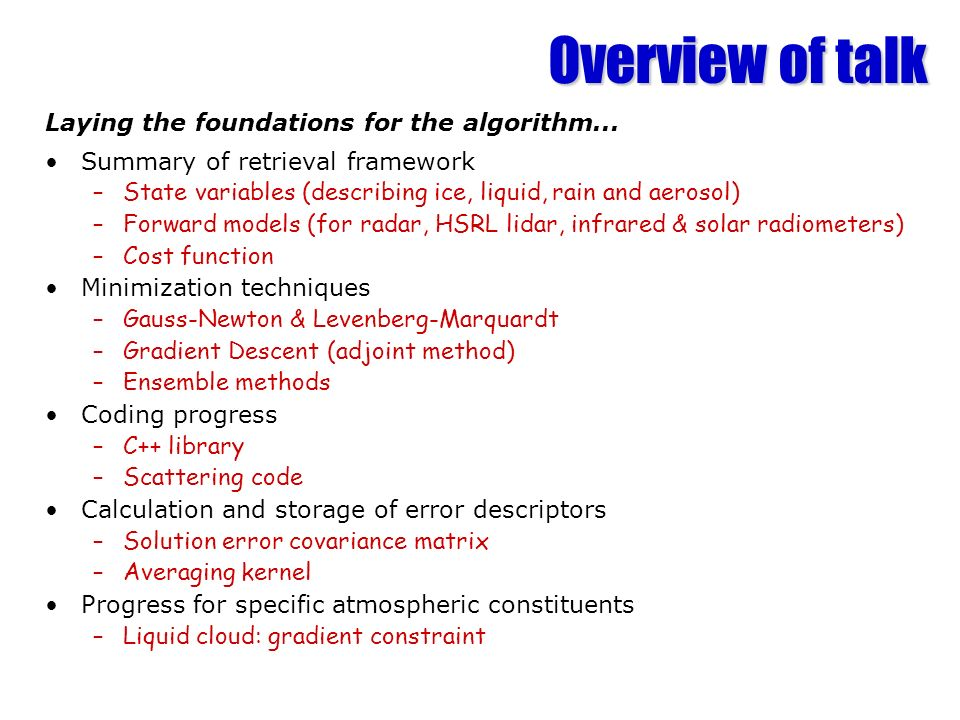 Overview of talk Laying the foundations for the algorithm...