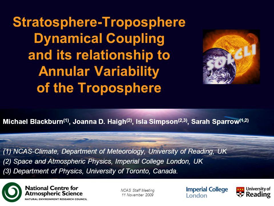 Stratosphere-Troposphere Dynamical Coupling and its relationship to Annular Variability of the Troposphere Michael Blackburn (1), Joanna D.