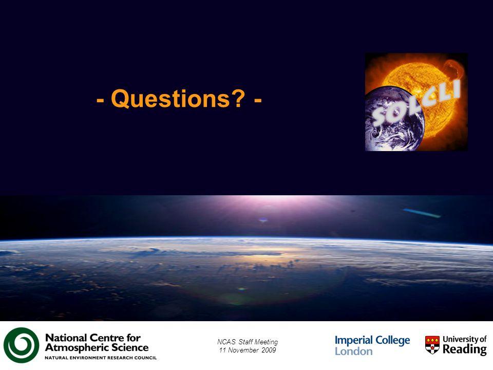 - Questions - NCAS Staff Meeting 11 November 2009